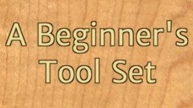 A Beginners Toolset